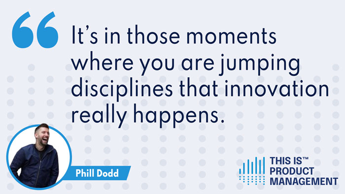 This Is Product Management - Phill Dodd