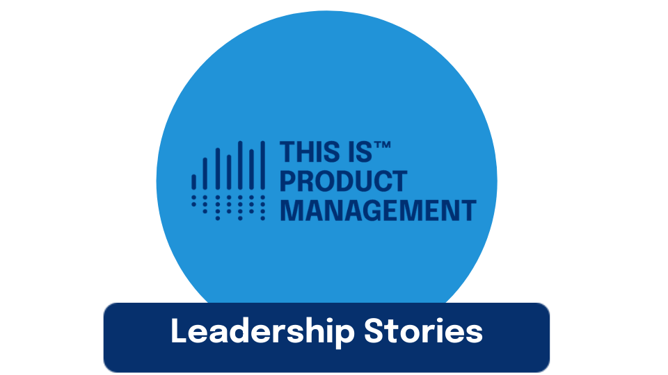 Leadership Lessons is Product Management