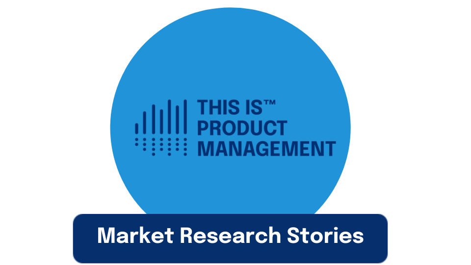 Market Research Montage is Product Management